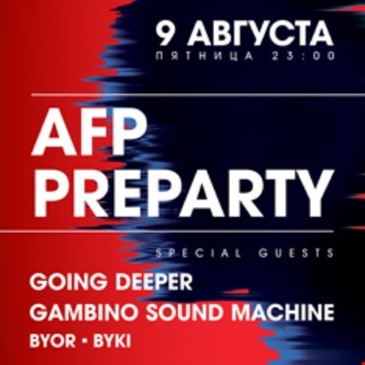 AFP PREPARTY / GOING DEEPER