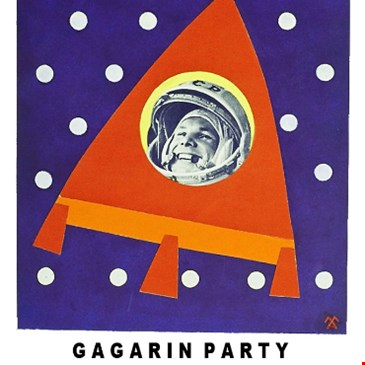 Gagarin Party!
