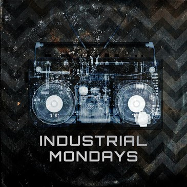 INDUSTRIAL MONDAY