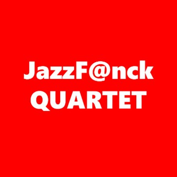JAZZ F@NCK Quartet