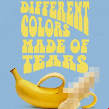 DIFFERENT COLORS MADE OF TEARS