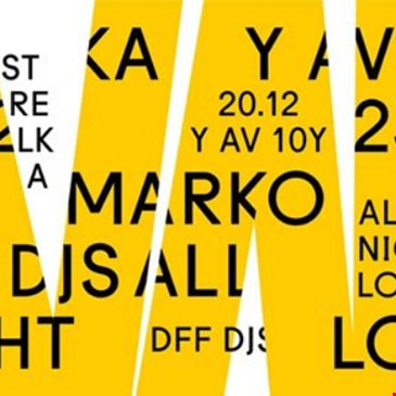 Y AV 10Y (MARKO & DFF DJs ALL NIGHT LONG)